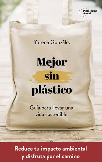 Mejor sin plástico - Guía para llevar una vida sostenible - cover
