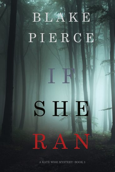 If She Ran (A Kate Wise Mystery—Book 3) - cover