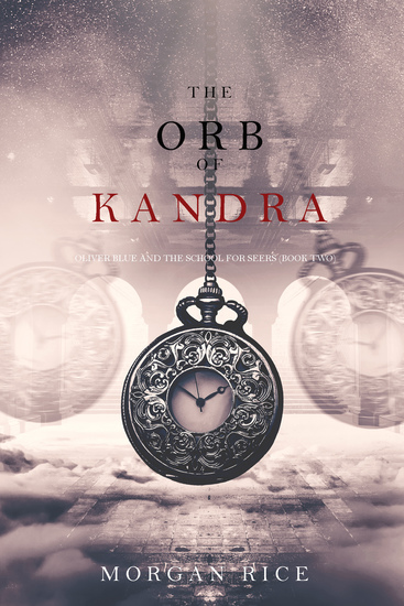 The Orb of Kandra (Oliver Blue and the School for Seers—Book Two) - cover