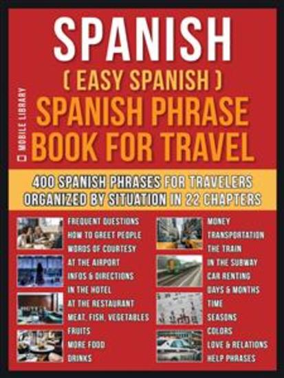 Spanish ( Easy Spanish ) Spanish Phrase Book For Travel - A Simple Spanish for Beginners Workbook with 400 Essential Spanish Phrases for Beginners and Travelers - cover