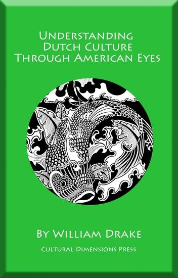 Understanding Dutch Culture Through American Eyes - cover