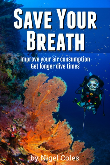 Save Your Breath - Improve your air consumption and get longer dive times - cover