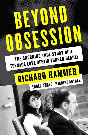 Beyond Obsession - The Shocking True Story of a Teenage Love Affair Turned Deadly - cover