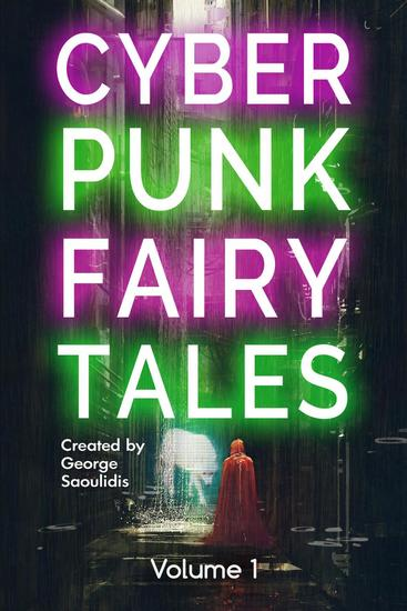 Cyberpunk Fairy Tales: Volume 1 - Cyberpunk Fairy Tales #1 - cover