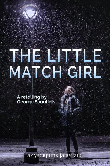 The Little Match Girl - Cyberpunk Fairy Tales - cover