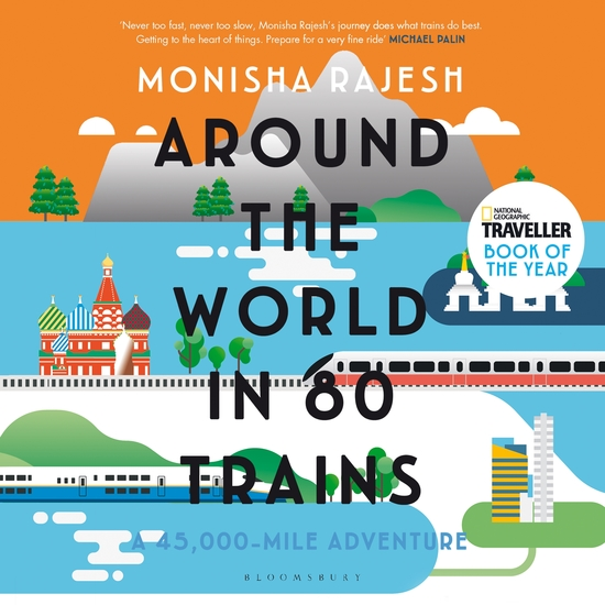 Around the World in 80 Trains - A 45000-Mile Adventure - cover
