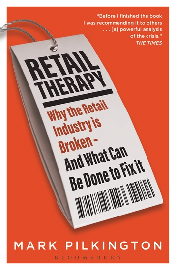 Retail Therapy - Why The Retail Industry Is Broken – And What Can Be Done To Fix It - cover