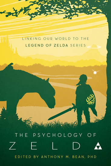 The Psychology of Zelda - Linking Our World to the Legend of Zelda Series - cover