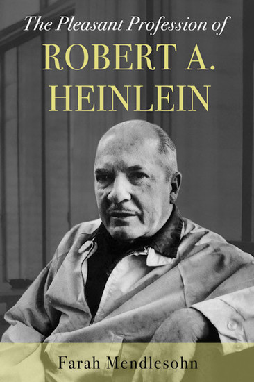 The Pleasant Profession of Robert A Heinlein - cover
