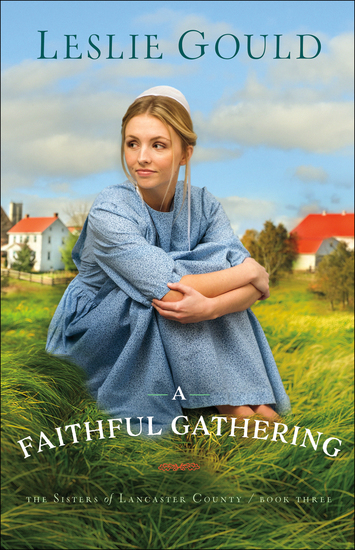 A Faithful Gathering (The Sisters of Lancaster County Book #3) - cover