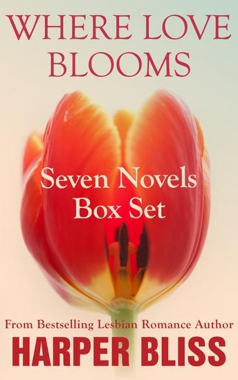 Where Love Blooms - Seven Lesbian Romance Novels - cover