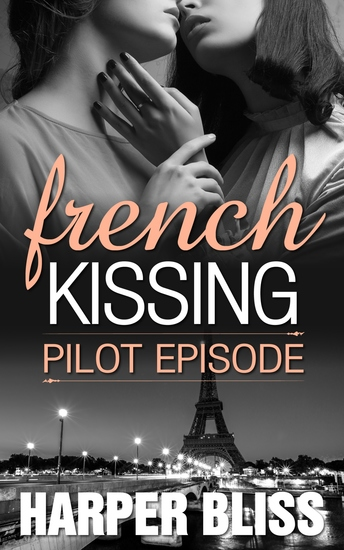 French Kissing: Pilot Episode - Episode One of Season One - cover