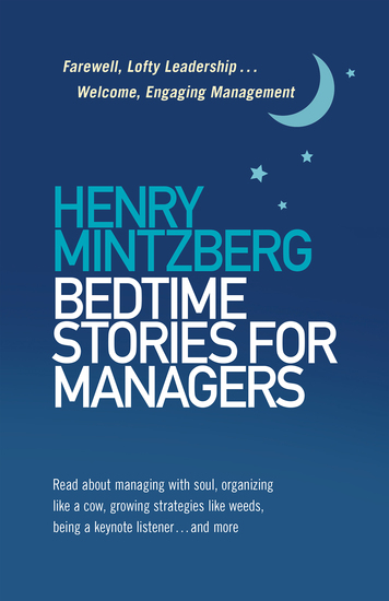 Bedtime Stories for Managers - Farewell to Lofty Leadership Welcome Engaging Management - cover