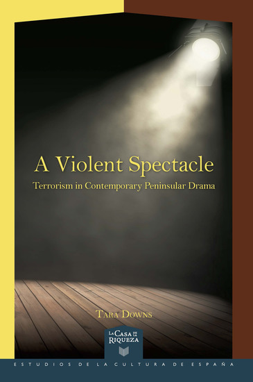 A Violent Spectacle - Terrorism in Contemporary Peninsular Drama - cover