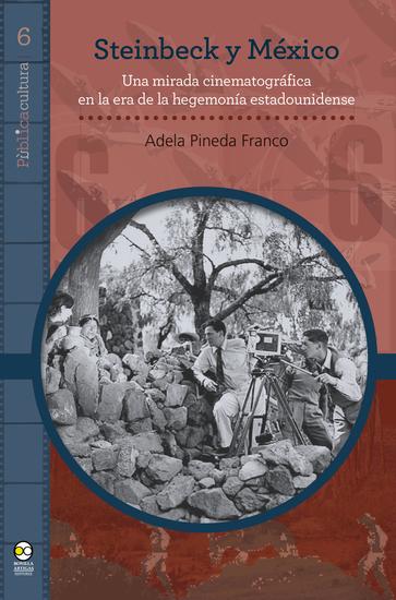 Steinbeck y México - Una mirada cinematográfica en la era de la hegemonía estadounidense - cover