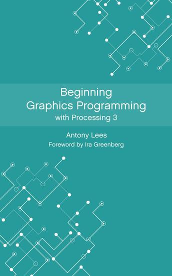 Beginning Graphics Programming with Processing 3 - cover