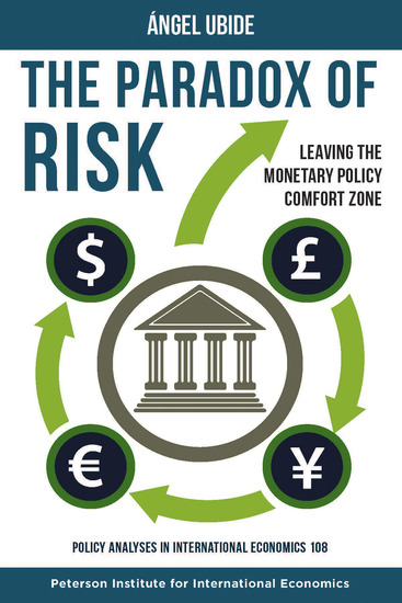 The Paradox of Risk - Leaving the Monetary Policy Comfort Zone - cover