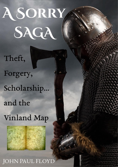 A Sorry Saga - Theft Forgery Scholarship and the Vinland Map - cover