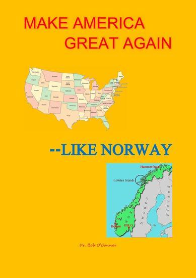 Make America Great--Like Norway - cover