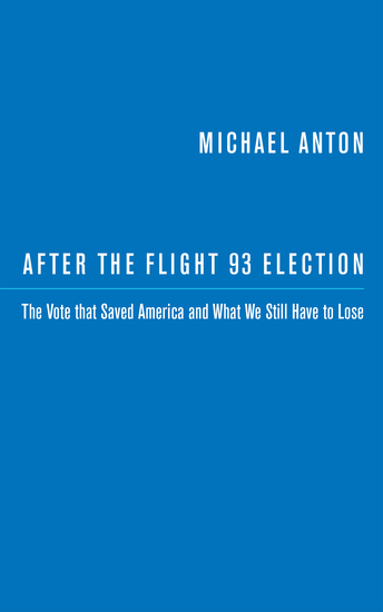 After the Flight 93 Election - The Vote that Saved America and What We Still Have to Lose - cover
