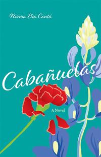 Cabañuelas - A Novel