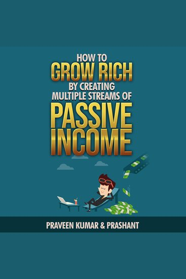 How to Grow Rich by Creating Multiple Streams of Passive Income - cover