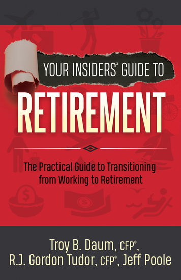 Your Insiders' Guide to Retirement - The Practical Guide to Transitioning from Working to Retirement - cover