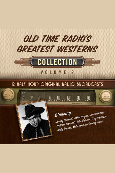 Old Time Radio's Greatest Westerns Collection Volume 2 - 12 Half Hour Original Radio Broadcasts - cover