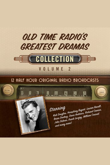 Old Time Radio's Greatest Dramas Collection Volume 2 - 12 Half Hour Original Radio Broadcasts - cover