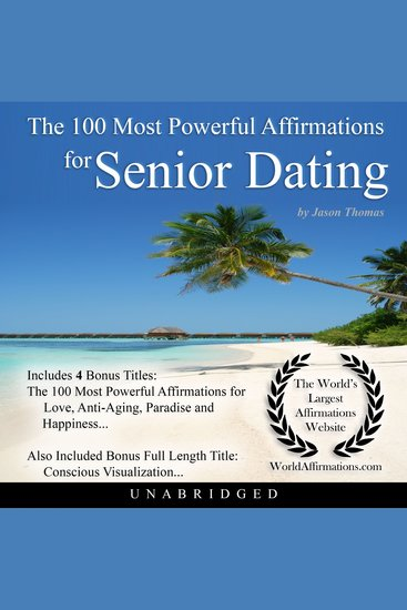 The 100 Most Powerful Affirmations for Senior Dating - cover