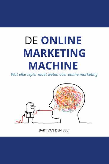 De online marketingmachine - Wat iedere ondernemer moet weten over online marketing - cover