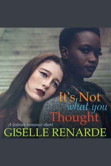 It's Not What You Thought - A Lesbian Romance Short - cover