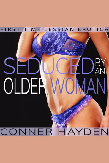 Seduced by an Older Woman - First Time Lesbian Erotica - cover