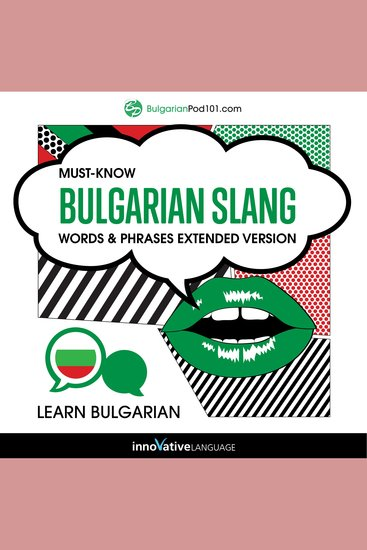 Learn Bulgarian: Must-Know Bulgarian Slang Words & Phrases (Extended Version) - cover