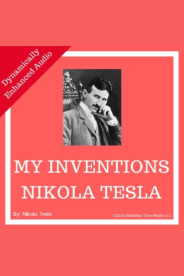 My Inventions - The Autobiography of Nikola Tesla - cover