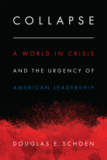Collapse - A World in Crisis and the Urgency of American Leadership - cover