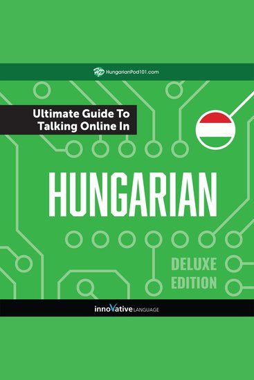 Learn Hungarian: The Ultimate Guide to Talking Online in Hungarian (Deluxe Edition) - cover