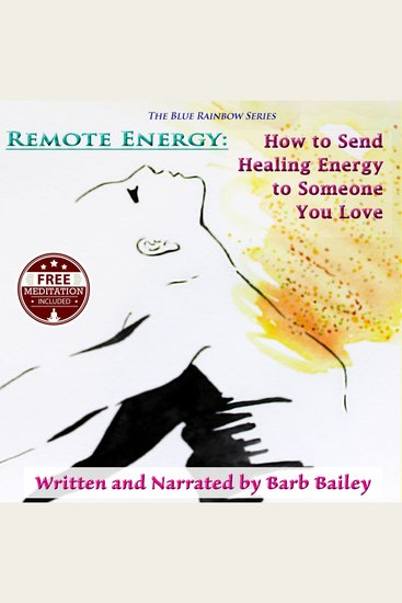 Remote Energy - How to Send Healing Energy to Someone You Love - cover
