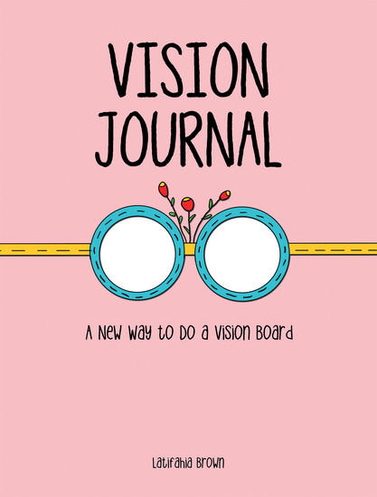 Vision Journal - A New Way to Do a Vision Board - cover