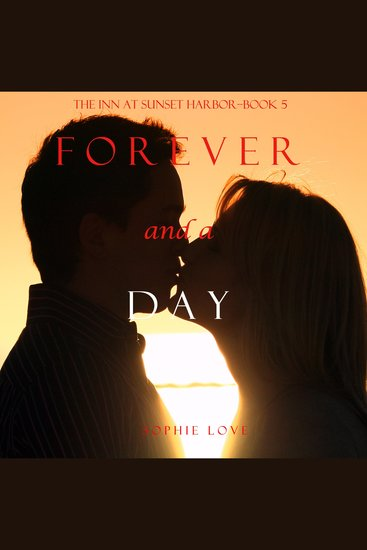 Forever and a Day - The Inn at Sunset Harbor--Book 5 - cover