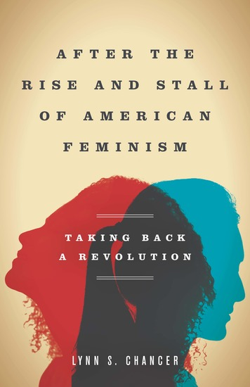 After the Rise and Stall of American Feminism - Taking Back a Revolution - cover