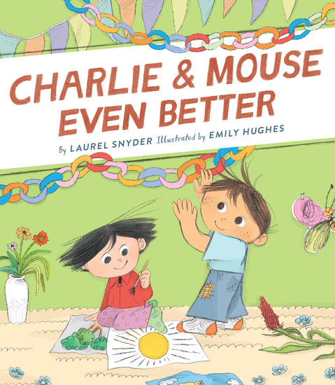 Charlie & Mouse Even Better - Book 3 - cover