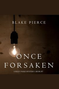 Once Forsaken - A Riley Paige Mystery—Book #7
