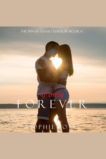 If Only Forever - The Inn at Sunset Harbor--Book 4 - cover