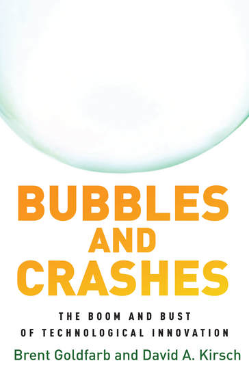 Bubbles and Crashes - The Boom and Bust of Technological Innovation - cover