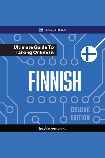 Learn Finnish: The Ultimate Guide to Talking Online in Finnish (Deluxe Edition) - cover