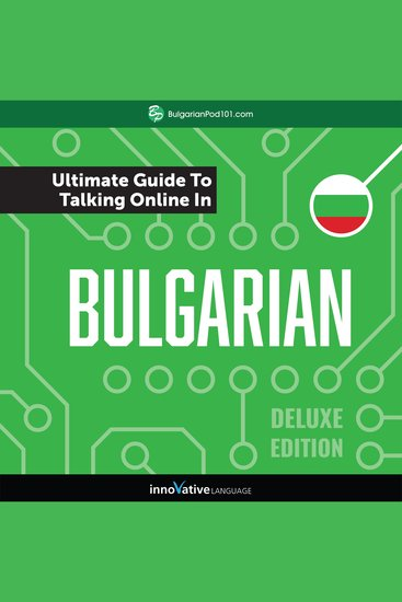 Learn Bulgarian: The Ultimate Guide to Talking Online in Bulgarian (Deluxe Edition) - cover