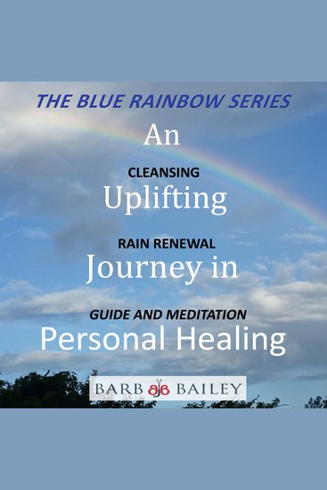Uplifting Journey in Personal Healing An - Cleansing Rain Renewal Guide and Meditation - cover