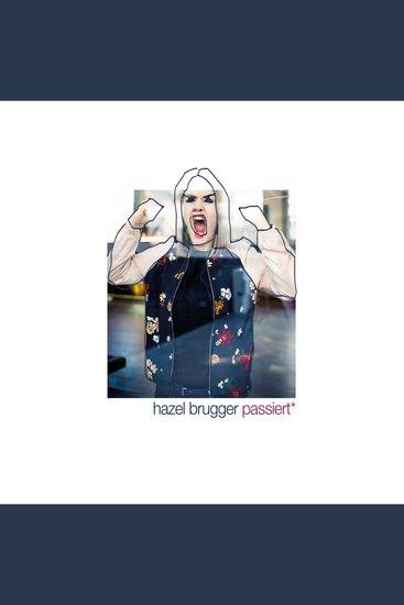 Hazel Brugger passiert* - ein bisschen und in Mundart - cover