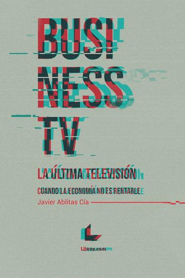 Business TV la última televisión - Cuando la economía no es rentable - cover